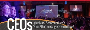 CEOs give Mark Scharenbroich's Nice Bike message rave reviews!