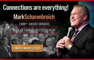 Mark Scharenbroich - hall of fame keynote speaker and Emmy award winner - Connections are Everything