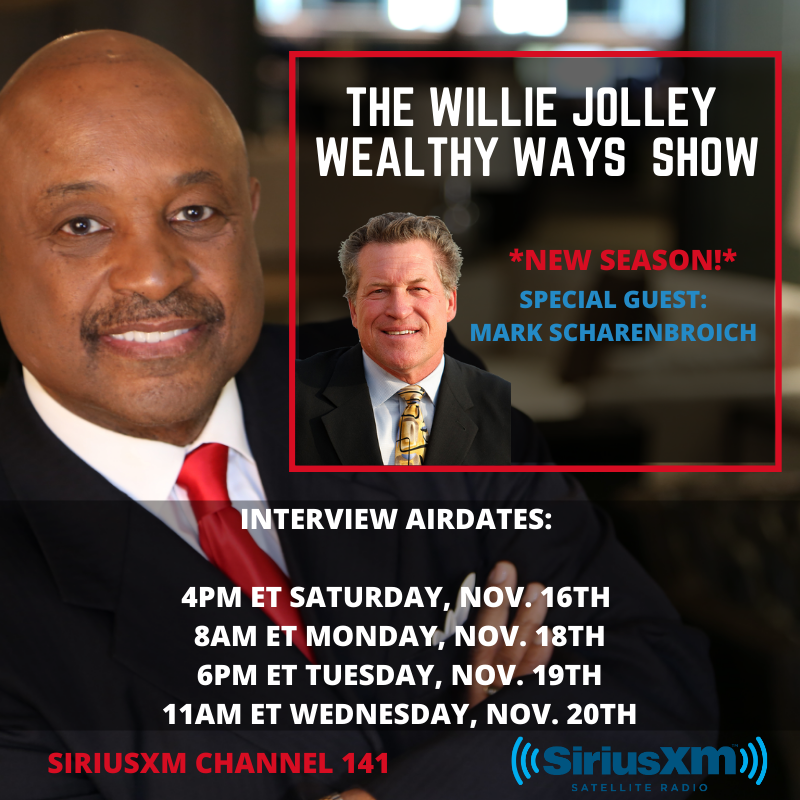 Tune into Dr. Willie Jolley's Wealthy Ways Show with Mark Scharenbroich